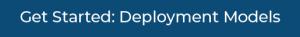 Get_Started_Deployment_Models_CTA